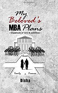 My Beloved's MBA Plans: Crossroads of Love and Ambitions