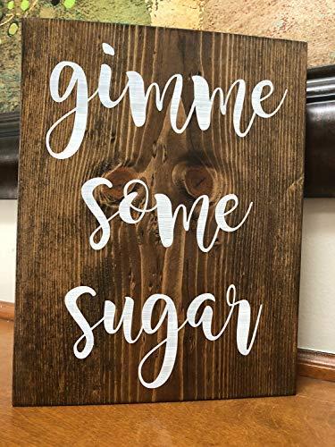 ischschild Gimme Some Sugar Hochzeit Kuchen Tisch Coffee Bar Rustikale Dekoration Dessert Tisch Schlafzimmer Schild mit Sprüchen Home Decor Holzschild ()