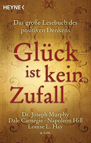 glck-ist-kein-zufall-das-groe-lesebuch-des-positiven-denkens-dr-joseph-murphy-dale-carnegie-napoleon