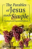 The Parables of Jesus Made Simple: Updated and Expanded Edition