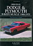 Original Dodge and Plymouth B-Body Muscle 1966-1970 (Original (Motorbooks International))