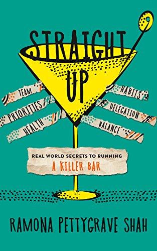 Straight Up: Real World Secrets to Running a Killer Bar (English Edition)