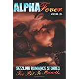 Alpha Fever: 22 Sizzling Contemporary and Paranormal Romance Stories: Volume 1 by Elianne Adams (2016-03-02)