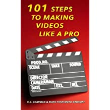 101 Steps to Making Videos Like a Pro by C.C. Chapman (2014-04-11)