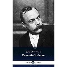 Delphi Complete Works of Kenneth Grahame (Illustrated) (Delphi Series Seven Book 1)