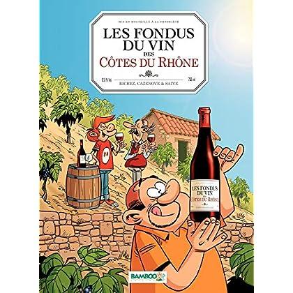 Les fondus du vin: Les Fondus de Côte du Rhône (Hors collection)
