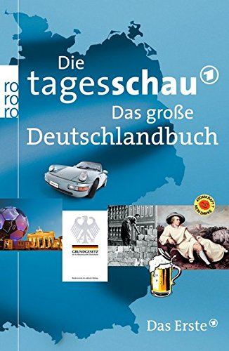 Preisvergleich Produktbild Die Tagesschau. Das große Deutschlandbuch