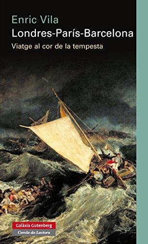 Londres-París-Barcelona: Viatge al cor de la tempesta (Llibres en català) (Catalan Edition) por Enric Vila