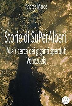 Storie di Superalberi di [Andrea Maroè]