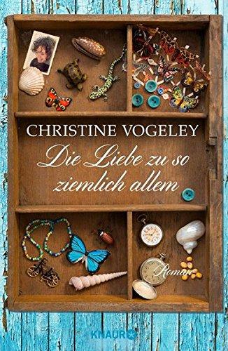 Buchseite und Rezensionen zu 'Die Liebe zu so ziemlich allem: Roman' von Christine Vogeley