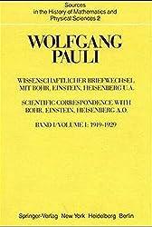 Wissenschaftlicher Briefwechsel mit Bohr, Einstein, Heisenberg u.a.: Band 1: 1919-1929 (Sources in the History of Mathematics and Physical Sciences)