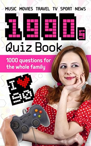1990s Quiz Book: 1000 questions for the whole family