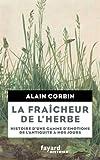 vignette de 'La fraîcheur de l'herbe (Alain Corbin)'