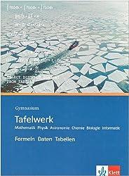Tafelwerk Mathematik und Naturwissenschaften: Gymnasium - 5-13. Schuljahr
