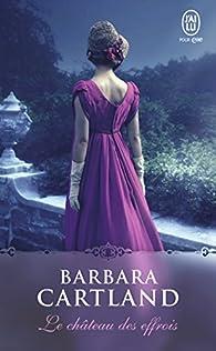 Le château des effrois par Barbara Cartland