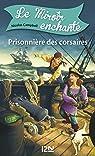 Le miroir enchanté - tome 1 : Prisonnière des corsaires par CAMPBELL