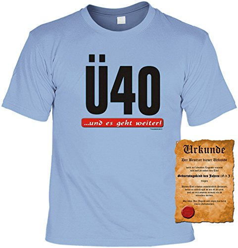 Witziges Geburtstags-Spaß-Shirt + gratis Fun-Urkunde: Ü40... und es geht weiter! Skyblue