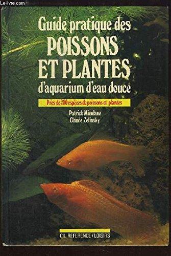 Guide pratique des poissons et plantes d'aquarium d'eau douce (CIL référence)