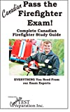 Pass the Canadian Firefighter Exam! Complete Canadian Firefighter Study Guide and Practice Test Questions (English Edition)