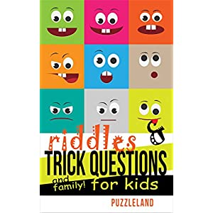 Riddles and Trick Questions For Kids and Family! (Riddles For Kids – Short Brain Teasers – Family Fun) Best Online Shopping Store