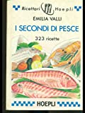 Scarica Libro I secondi di pesce 323 ricette (PDF,EPUB,MOBI) Online Italiano Gratis
