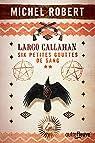 Largo Callahan -: Six petites gouttes de sang, tome 2 par Robert (III)