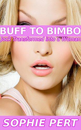Buff to Bimbo: Jock Transformed into a Woman (English Edition)