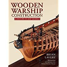 Wooden Warship Construction: A History in Ship Models