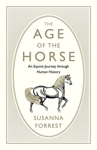 the-age-of-the-horse-an-equine-journey-through-human-history