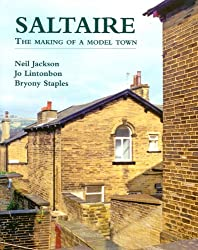 Saltaire: The Making of A Model Town