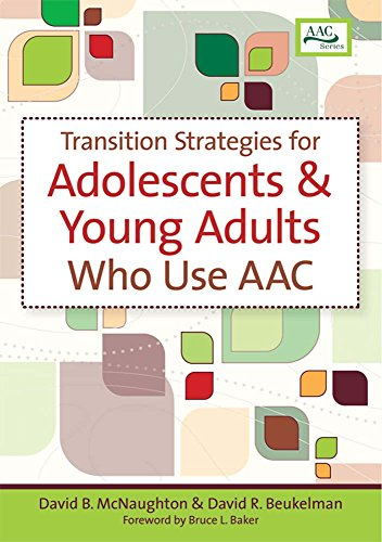 Transition Strategies for Adolescents and Young Adults Who Use Aac (Augmentative & Alternative Communication Series)