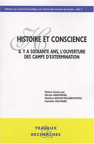 Histoire et conscience : Il y a soixante ans, l'ouverture des camps d'extermination (1Cédérom)