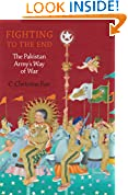 #9: Fighting to the End: The Pakistan Army's Way of War