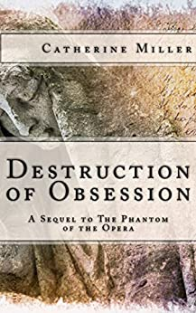 Destruction of Obsession (English Edition) par [Miller, Catherine]
