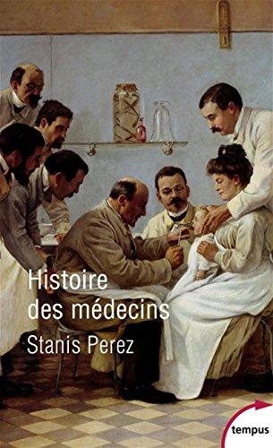 Histoire des médecins par Stanis PEREZ