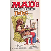 """Mad's"" How to be a Successful Dog"