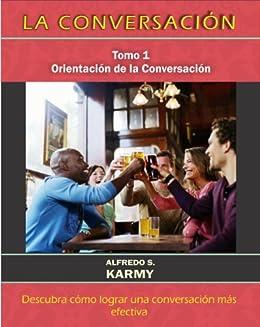 LA CONVERSACION T1: Orientación de la Conversación (Spanish Edition) von [Karmy, Alfredo]