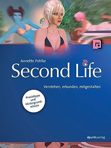 Second Life: Verstehen, erkunden,