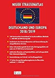 Neuer Straßenatlas Deutschland/Europa 2018/2019: Deutschland 1 : 300 000 - Europa 1 : 3 000 000 -