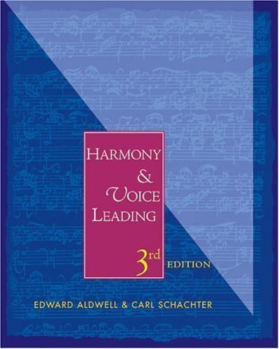 Harmony and Voice Leading 3rd edition by Aldwell, Edward, Schachter, Carl (2002) Hardcover
