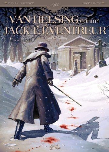 VAN HELSING CONTRE JACK L'EVENTREUR T01 par Sinisa Radovic