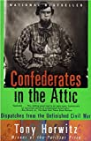 Confederates in the Attic: Dispatches from the...