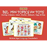 BSL Mini TOPICS for TOTS: Greetings & Manners, Colours, Weather, Minibeasts, Happy Birthday: British Sign Language…