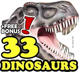 The 33 Greatest Dinosaurs by [Roy, Jamie]