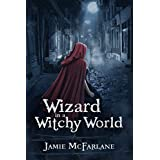 Wizard in a Witchy World (English Edition)