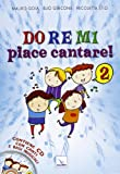 Do Re Mi piace cantare! Ediz. illustrata. Con CD Audio: 2