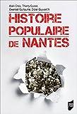 Histoire populaire de Nantes ((hors collection)) (French Edition)