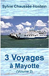 3 Voyages à Mayotte (Volume 2) (French Edition)