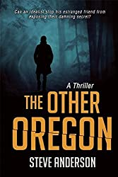 The Other Oregon: A Thriller by Steve Anderson (2015-05-19)