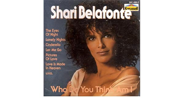 Shari belafonte who do you think am i
